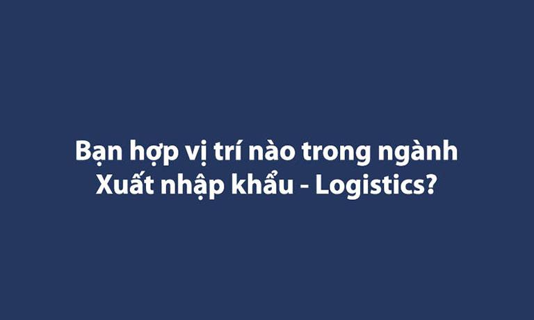 công việc ngành xuất nhập khẩu logistics