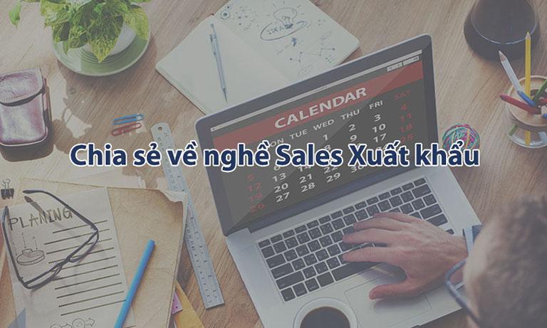 chia sẻ về nghề sales xnk